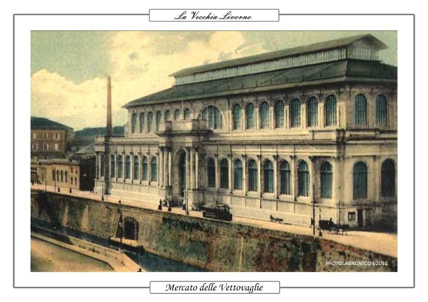 Mercato delle Vettovaglie, Livorno (foto vecchia)