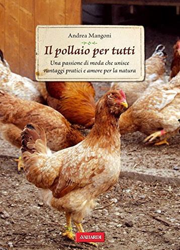 Il pollaio per tutti, libro di Andrea Mangoni | TuttoSulleGalline.it