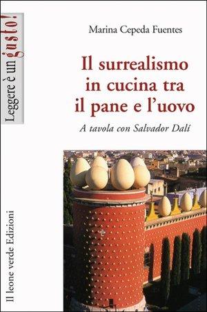 Il surrealismo in cucina tra il pane e l'uovo. A tavola con Salvador Dalí (libro) | TuttoSulleGalline.it