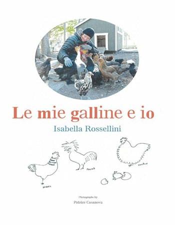 La copertina del libro Le mie galline e io di Isabella Rosellini