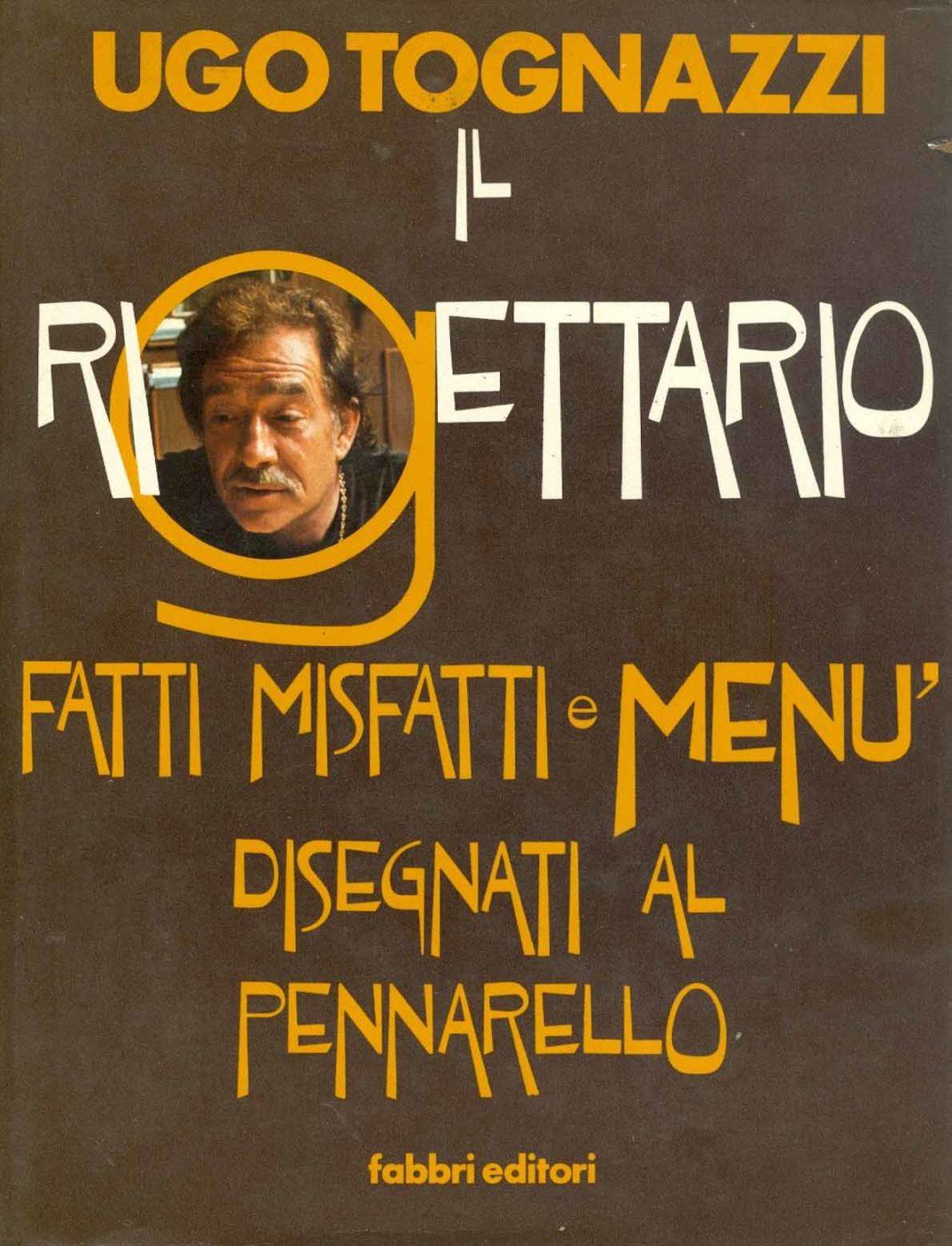 Copertina del libro: Il rigettario: fatti, misfatti e menù disegnati al pennarello (Ugo Tognazzi)